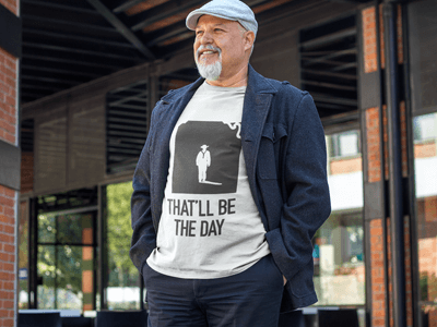 That'll Be The Day T-Shirt
