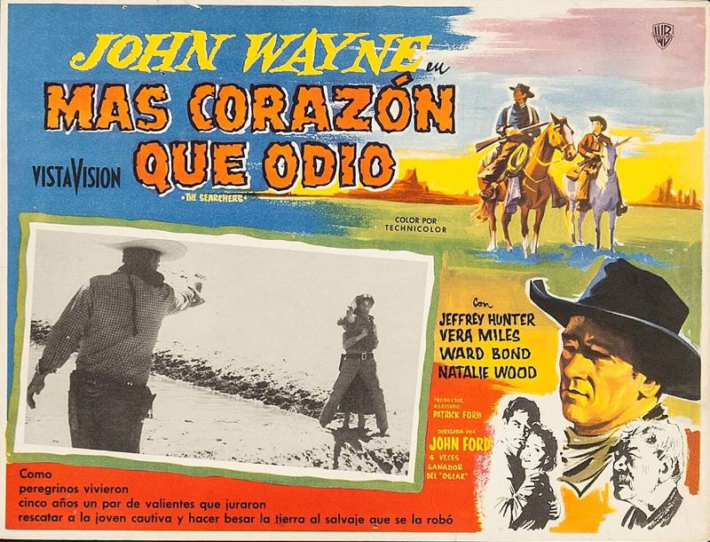 John Wayne in The Searchers or in the (French) poster Mas Corazon que Odio