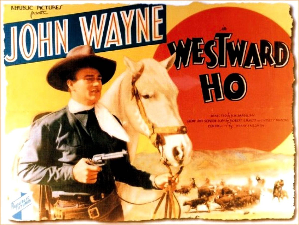 John Wayne in Westward Ho